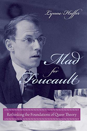 Huffer, L: Mad for Foucault: Rethinking the Foundations of Queer Theory (Gender and Culture) von Columbia University Press