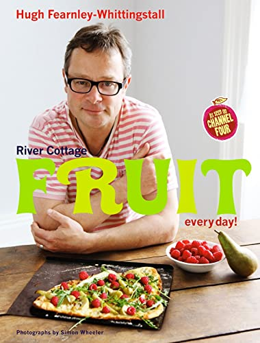 River Cottage Fruit Every Day! von Bloomsbury Publishing PLC