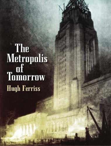 The Metroplois of Tomorrow (Dover Books on Architecture) von Dover Publications