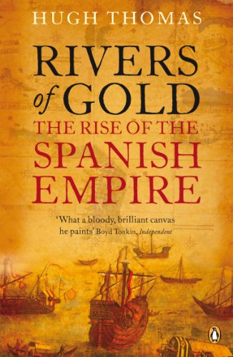 Rivers of Gold: The Rise of the Spanish Empire von Penguin