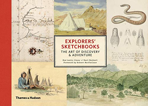 Explorers' Sketchbooks: The Art of Discovery & Adventure von Thames & Hudson