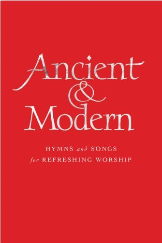 Ancient & Modern: Hymns and Songs for Refreshing Worship von Canterbury Press Norwich