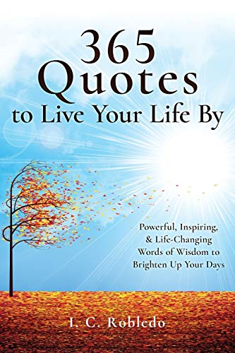365 Quotes to Live Your Life By: Powerful, Inspiring, & Life-Changing Words of Wisdom to Brighten Up Your Days von Independently published