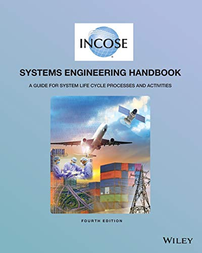 INCOSE Systems Engineering Handbook: A Guide for System Life Cycle Processes and Activities von Wiley John + Sons / Wiley, John, & Sons, Inc