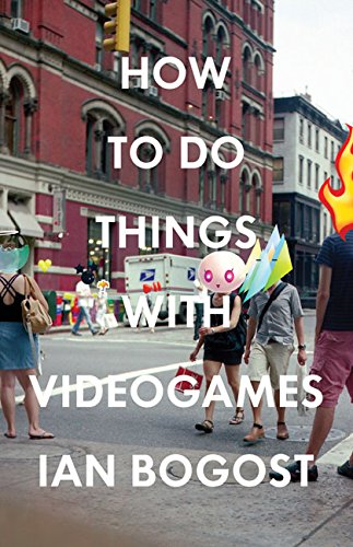 How to Do Things with Videogames (Electronic Mediations, Band 38)
