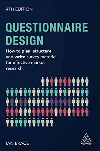 Brace, I: Questionnaire Design: How to Plan, Structure and Write Survey Material for Effective Market Research (Market Research in Practice) von Kogan Page