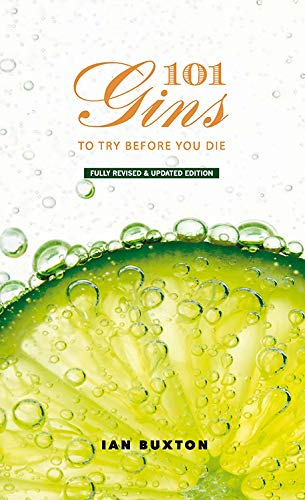 101 Gins To Try Before You Die: Fully Revised and Updated Edition von Birlinn General