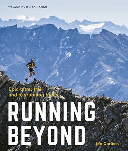 Running Beyond: Epic Ultra, Trail and Skyrunning Races von White Lion Publishing