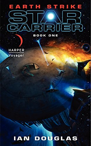 Earth Strike: Star Carrier: Book One (Star Carrier Series, Band 1)