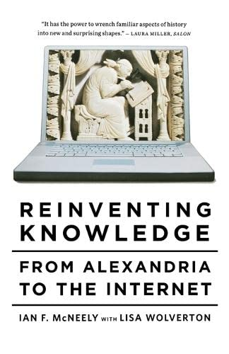 Reinventing Knowledge: From Alexandria to the Internet von W. W. Norton & Company
