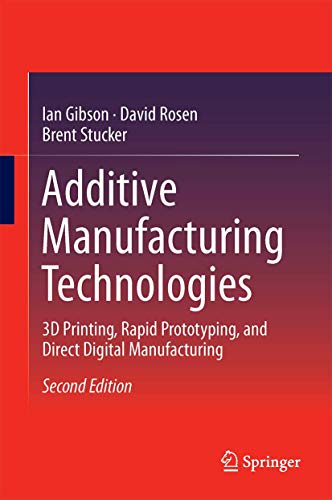 Additive Manufacturing Technologies: 3D Printing, Rapid Prototyping, and Direct Digital Manufacturing von Springer
