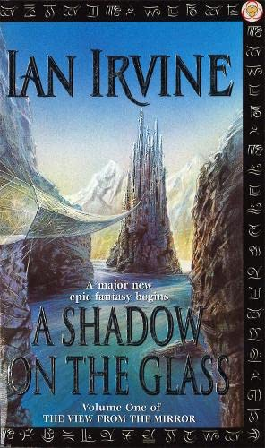 A Shadow On The Glass: The View From The Mirror, Volume One (A Three Worlds Novel)