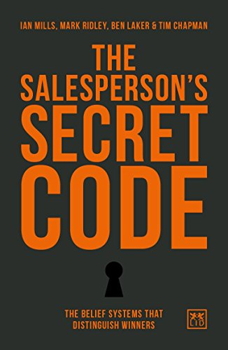 Salesperson's Secret Code: The belief systems that distinguish winners von Lid Publishing