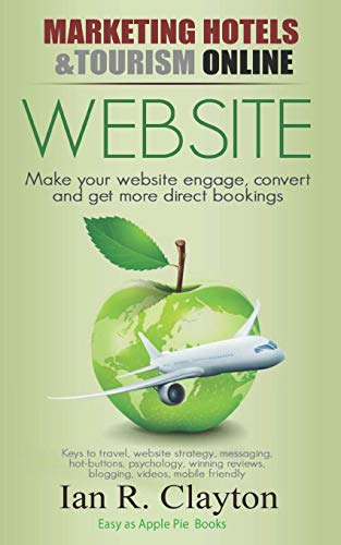 WEBSITE Strategies - Inspire, Engage, Convert (Marketing Hotels & Tourism Online, Band 1) von Independently published