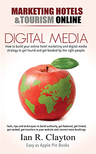 Digital Media Marketing Hotels: Driving Traffic to Your Sales Funnel (Marketing Hotels & Tourism Online, Band 2) von Independently published