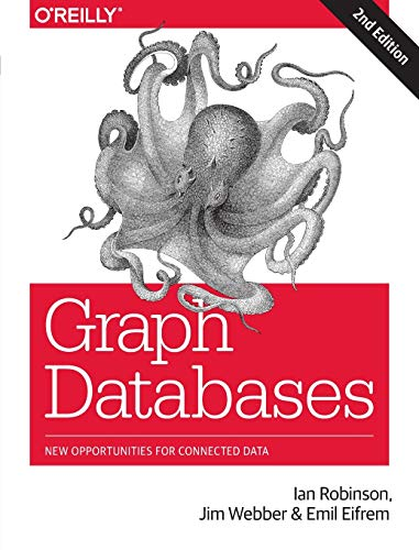 Graph Databases: New Opportunities for Connected Data von O'Reilly UK Ltd.