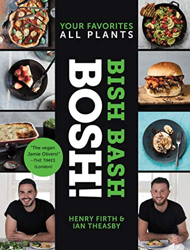 Bish Bash Bosh!: Your Favorites * All Plants (BOSH Series) von William Morrow Cookbooks