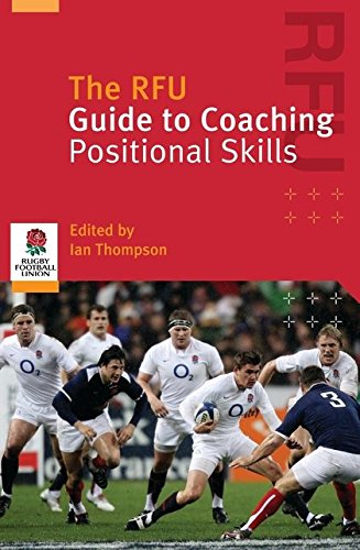 RFU Guide to Coaching Positional Skills von Bloomsbury Specialist
