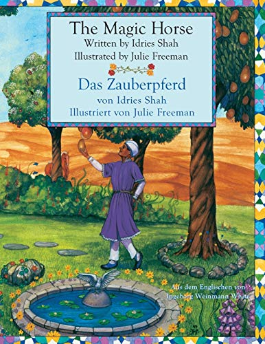 The Magic Horse - das Zauberpferd: English-German Bilingual Edition -- Englisch-deutsche zweisprachige Ausgabe (Hoopoe Teaching-Stories, Band 210) von Hoopoe Books