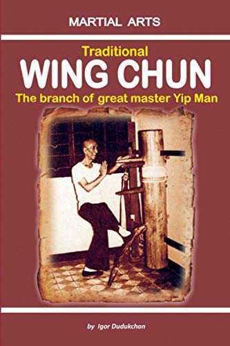 Traditional Wing Chun - The Branch of Great Master Yip Man von Independently published