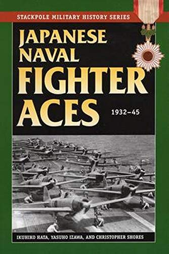 Japanese Naval Fighter Aces: 1932-45 (Stackpole Military History Series)