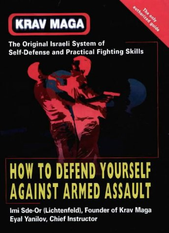 Krav Maga: How to Defend Yourself Against Armed Assault von Dekel Publishing House