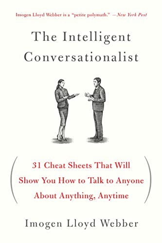 The Intelligent Conversationalist: 31 Cheat Sheets That Will Show You How to Talk to Anyone about Anything, Anytime von Griffin
