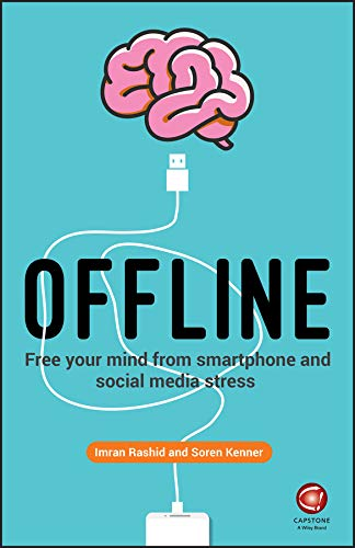 Offline: Free Your Mind from Smartphone and Social Media Stress von Wiley John + Sons