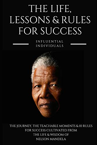 Nelson Mandela: The Life, Lessons & Rules for Success von Independently published
