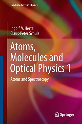 Atoms, Molecules and Optical Physics 1: Atoms and Spectroscopy (Graduate Texts in Physics) von Springer