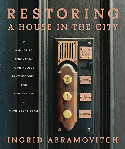 Restoring a House in the City von Workman Publishing