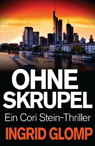 Ohne Skrupel: Ein Cori-Stein-Thriller von CreateSpace Independent Publishing Platform