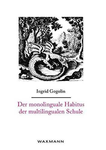 Der monolinguale Habitus der multilingualen Schule (Internationale Hochschulschriften) von Books on Demand