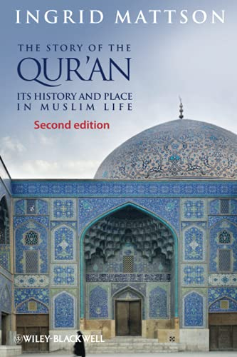 The Story of the Qur'an: Its History and Place in Muslim Life von Wiley-Blackwell