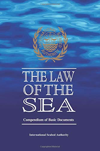 The Law of the Sea: Compendium of Basic Documents von International Seabed Authority