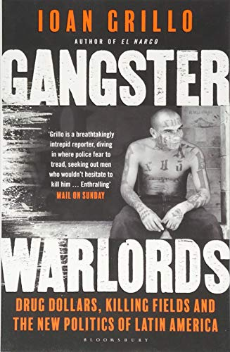 Gangster Warlords: Drug Dollars, Killing Fields, and the New Politics of Latin America von Bloomsbury Trade; Bloomsbury Paperbacks