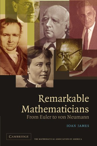 Remarkable Mathematicians: From Euler to von Neumann (The Spectrum Series) von Cambridge University Press