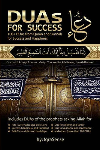 DUAs for Success: 100+ DUAs (prayers and supplications) from Quran and Hadith von CreateSpace Independent Publishing Platform