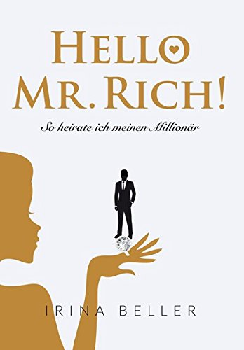 Hello Mr. Rich - So heirate ich meinen Millionär von YOU!LIFE PRODUCTIONS