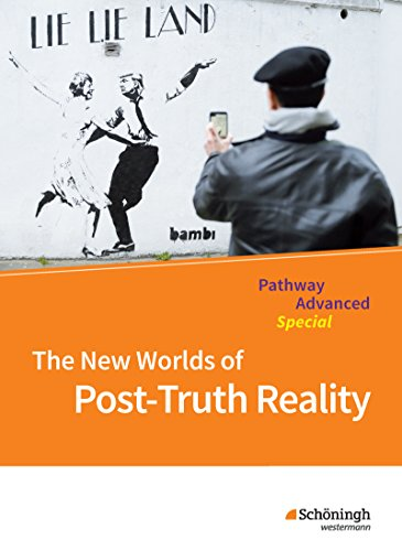 Pathway und Pathway Advanced: Pathway Advanced - Lese- und Arbeitsbuch Englisch für die Qualifikationsphase der gymnasialen Oberstufe - ... New Worlds of Post-Truth Reality: Themenheft