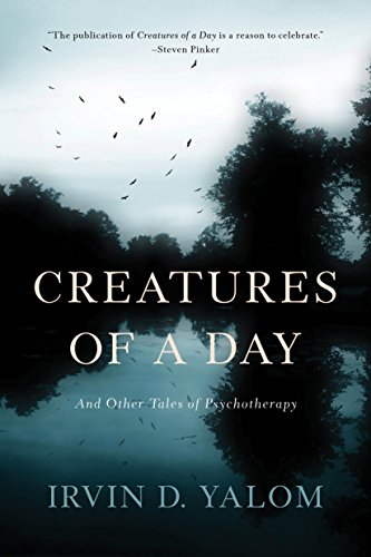 Creatures of a Day: And Other Tales of Psychotherapy von Hachette Book Group USA