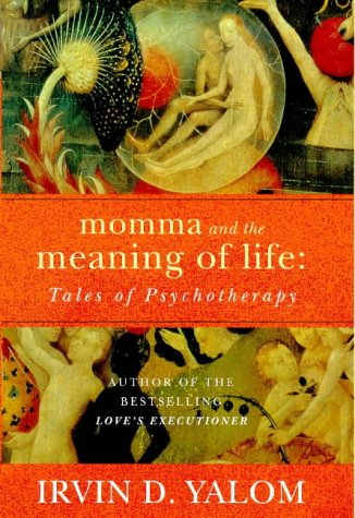 Momma and the Meaning of Life: Tales of Psychotherapy von Piatkus