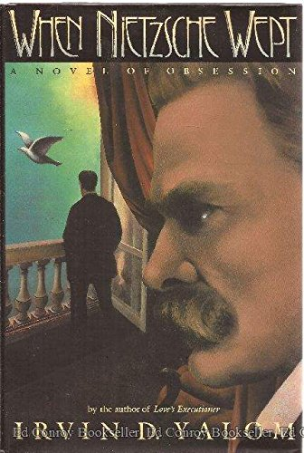 When Nietzsche Wept: A Novel Of Obsession von Basic Books