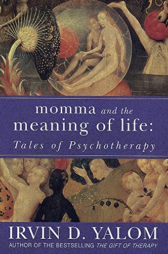 Momma And The Meaning Of Life: Tales of Psycho-therapy von Piatkus