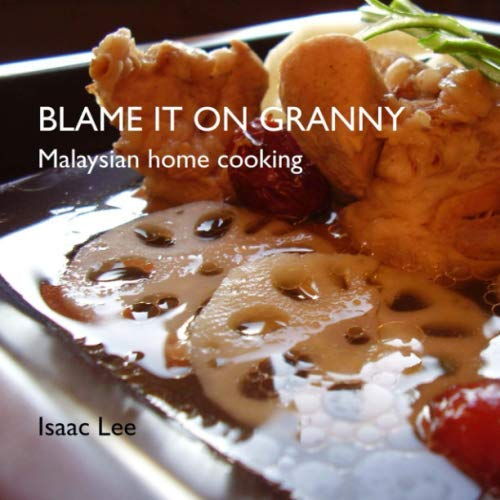 Blame it on Granny Malaysian home cooking von Tantimation