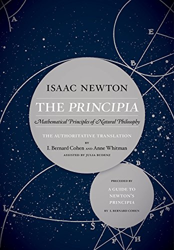 The Principia: The Authoritative Translation and Guide: Mathematical Principles of Natural Philosophy von UNIV OF CALIFORNIA PR