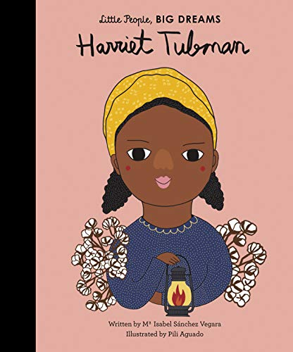 Vegara, I: Harriet Tubman (Little People, BIG DREAMS, Band 14) von Frances Lincoln Publishers Ltd