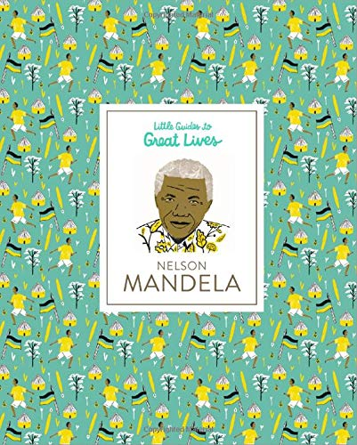 Little Guides to Great Lives: Nelson Mandela von LAURENCE KING PUB