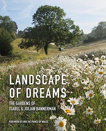 Landscape of Dreams: The Gardens of Isabel and Julian Bannerman von Pimpernel Press Ltd