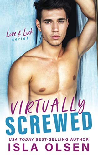 Virtually Screwed (Love & Luck, Band 2)